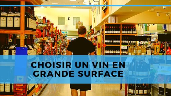 Choisir son vin en grande surface ou supermarché