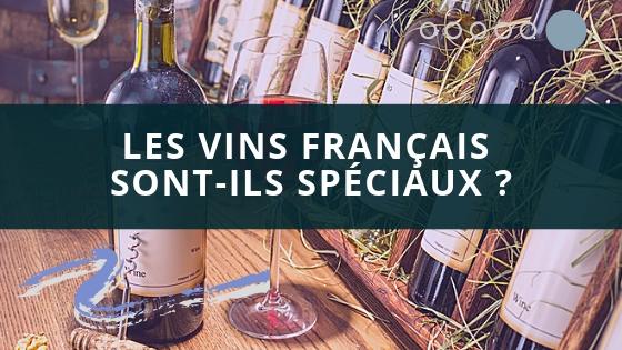 Les vins francais sont-ils speciaux ?