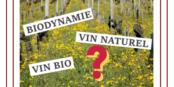 Biodynamie, vin bio, vin naturel, que retenir ?