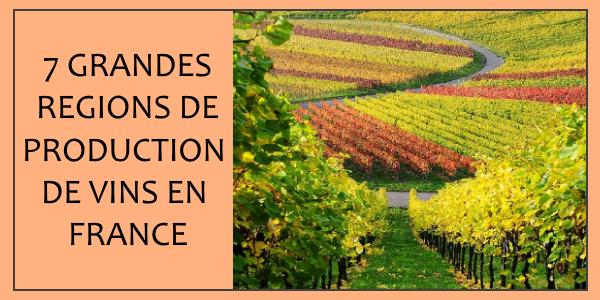 7 grandes régions productrices de vins en France