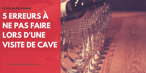 5 erreurs lors d'une visite de cave à vin