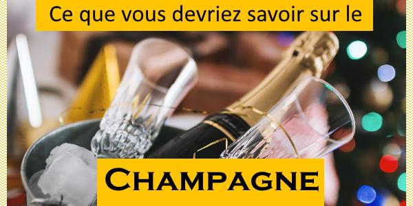 Ce que vous devriez savoir sur le Champagne
