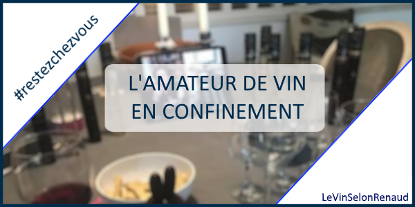 que faire en confinement quand on est amateur de vin ?