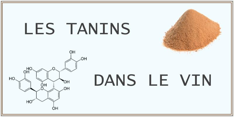 Que sont les tanins présents dans le vin