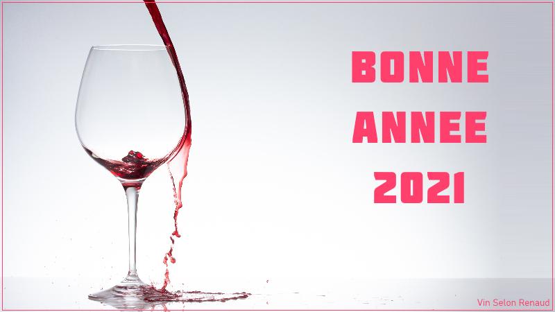 Bonne année 2021 pleine de vin et de bonnes surprises